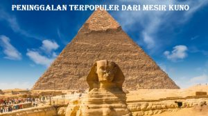 Peninggalan Terpopuler dari Mesir Kuno