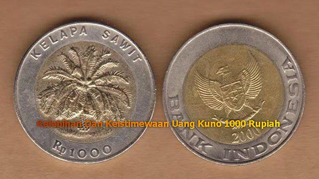 Kelebihan Dan Keistimewaan Uang Kuno 1000 Rupiah