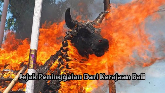 Jejak Peninggalan Dari Kerajaan Bali